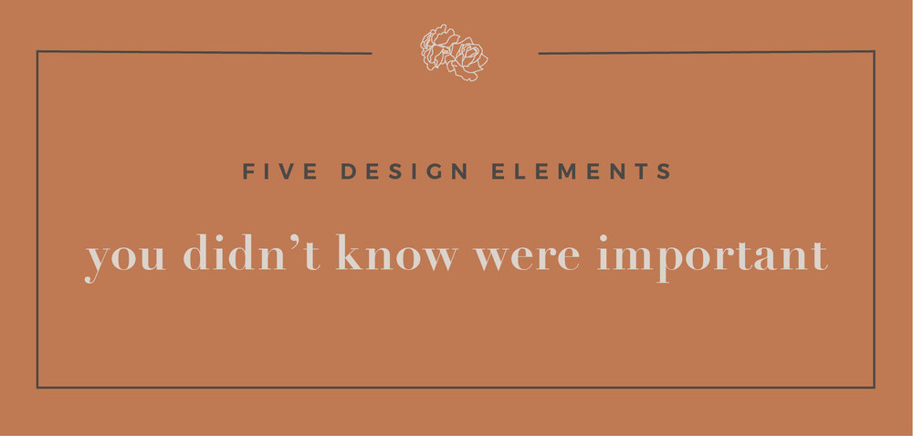 HayleyBighamDesigns-Blogpost-Five Design Elements You Didn't Know where important.jpg