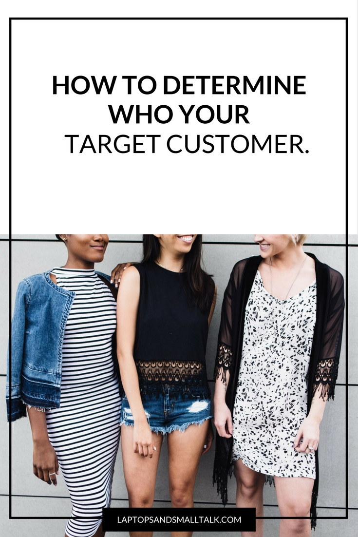 how to determine who your target customer is laptops and smalltalk