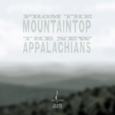 The New Appalachians: From The Mountaintop