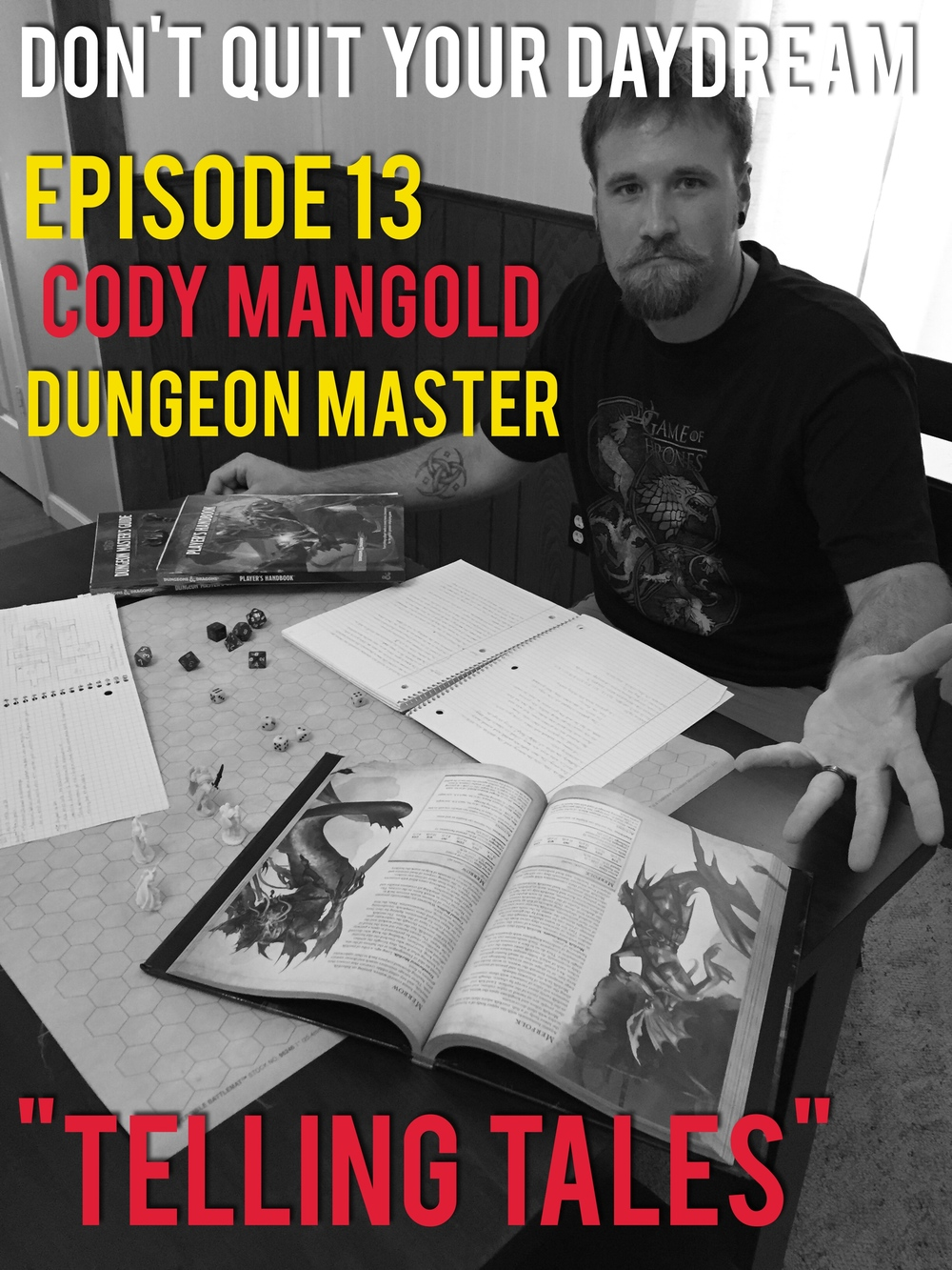 "In Episode 13 of Don't Quit Your Daydream we sit down with our good buddy and dungeon master, Cody Mangold. Cody talks about the art of storytelling and how getting together to roll dice with your buddies is nothing to be ashamed of. He takes us through each step of designing your own role playing campaign from building towns to voicing the local innkeeper. Above all else, Cody shatters the ""nerd"" stereotype and gives information on how you yourself can take part in the wonderful pastime of Dungeons & Dragons. Also, this is another interview that unfortunately had a mixer issue. Given the nature of the conversation, just imagine were speaking via magic!"