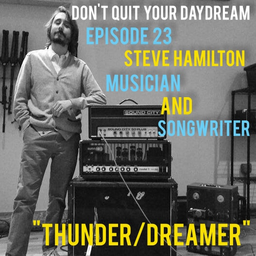 "Steven Hamilton is the front man for the wonderful indie folk rock band, ""Thunder/Dreamer"". Steve discusses how his band continues to grow both musically and as people, the evolution of himself as a musician and why writing sad songs is always easier than crafting ""happy"" ones. After the chat, Steve plays a beautiful song for us showcasing why he is one of our absolute favorite musicians. Check out his band ""Thunder/Dreamer"" by visiting   thunderdreamerband.com   and do yourself a favor by listening at https://thunderdreamer.bandcamp.com/"