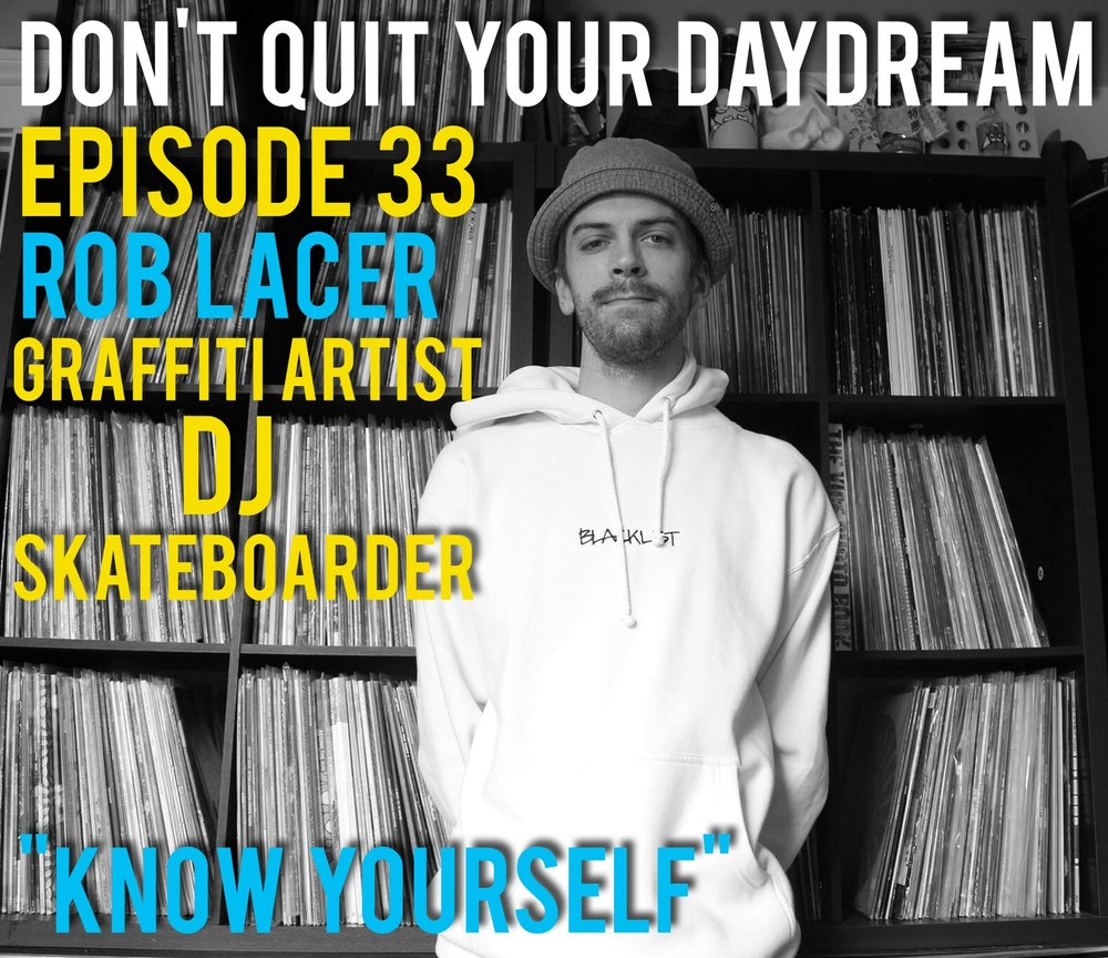 "Episode 33 is with talented skateboarder, graffiti artist and vinyl DJ, Rob Lacer! Rob utilizes his many passions and skills to live life to the fullest and encourages you to do the same. Always on the search for another break to sample or spot to skate, Rob shares with us how he discovers the new things that drive him towards making his Daydreams a reality.     Song of the week is ""Sticky Bandits"" from host Nathan and guest Rob's former band, Broke In English."
