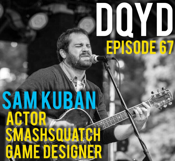 Episode 67 with Actor, Game Designer and Smashsquatch: Sam Kuban! The Founding member of Dead Ends Entertainment dropped by to discuss their hilariously offensive new game, Rotten Plots. We discuss the art of game design along with a 1,000 other of Sam's passions such as music, acting and dressing like Bigfoot to destroy stuff. Check out all of Sam's endeavors and get Rotten Plots for yourself by going to: https://deadends.co/
