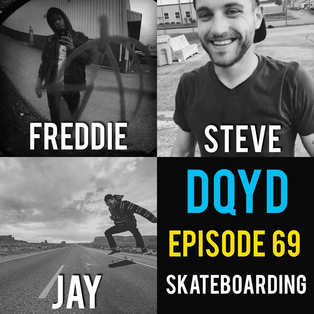 "Episode 69 with skateboarding buddies: Steve Armstrong, Jay Lauf and Freddie Johnson! These three dudes have carved out lifetime friendships due to their mutual love of skateboarding. We discuss how the activity has caused them happiness, sorrow and whole lot of laughs for well over a decade. Also the beers are flowing so get ready for some NSFW fun.  Song of the week is ""Walter's Dream"" from the Cool Mutants. Check em out:  https://coolmutants.bandcamp.com/"