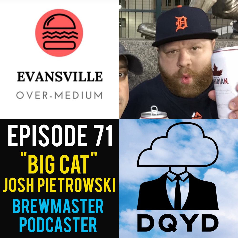 "Episode 71 with Brewmaster and Podcaster: ""Big Cat"" Josh Pietrowski! Between brewing delicious alcoholic beverages at Evansville staple Turoni's and hosting the wonderful ""Food 812"" podcast, Josh does all he can to inject laughter and good times into the community he loves. Josh discuses a variety of topics with us such as his ability to pick out beer ingredients via taste alone, the comradery sports can breed and how he combats social anxiety. Follow Josh's own podcast by visiting:  http://evansvillepodcast.com/food-812-evansville-rocks-peephole-bar-grill/      Song of the week is ""Fallen Leaves"" by folk singer Eric DeLong. Perfect for any car ride, you can find Eric's music by going to: https://ericdelong.bandcamp.com/"