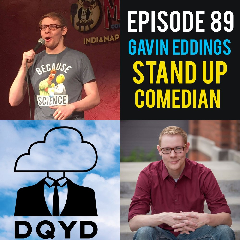 "Episode 89 with Stand-Up Comedian: Gavin Eddings! Whether it's on the radio entertaining people during their workday or up on a stage telling jokes, Gavin is always making others laugh. Perhaps one of the scariest passions we've covered yet, he shares all about his high times and low in the world of stand up. We dissect different audiences, how to deal with hecklers and steps someone can take to build enough courage to get on stage. Find Gavin online by visiting:  https://twitter.com/GavinEddings?ref_src=twsrc%5Egoogle%7Ctwcamp%5Eserp%7Ctwgr%5Eauthor    http://1061evansville.com/author/gavin/   Song of the Week is ""Everything"" by talented electronic musician Ewokie Talkie! https://soundcloud.com/ewokietalkie"
