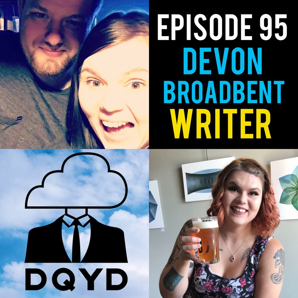 "Episode 95 with Writer: Devon Broadbent! The brains and awesome stories behind the DQYD blogs, Devon breaks down how she develops and builds her content. Blending personal experiences with research she crafts a consistently optimistic viewpoint on a weekly basis which can be found at dqydpodcast.com  Song of the week is ""A Minute"" by Timan. Check em out! https://soundcloud.com/joshwillmakeit/phases?utm_source=soundcloud&utm_campaign=share&utm_medium=twitter"