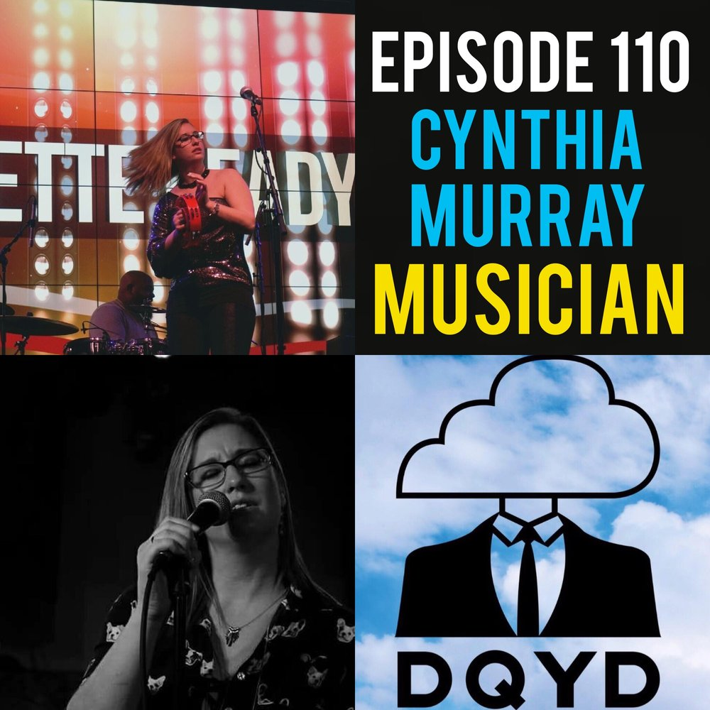 "Episode 110 with Musician: Cynthia Murray! Fantastic singer and songwriter Cynthia joins us to discuss the highs and lows of her musical journey thus far. She tells us all about her method to develop new songs, grueling tour schedules and all the great people she has met along the way.  At the end we play her song ""Demons"" which is just a dose of how great of a musician she truly is. Check her out! http://cynthiamurraymusic.com/"