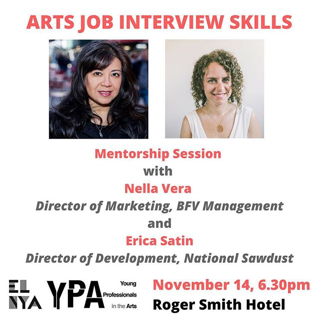 Very excited to have two gurus of arts marketing and development to lead our next mentorship session focusing on job interview skills! register at elnya.org ($10)