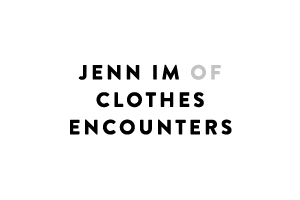 Jenn Im of Clothes Encounters