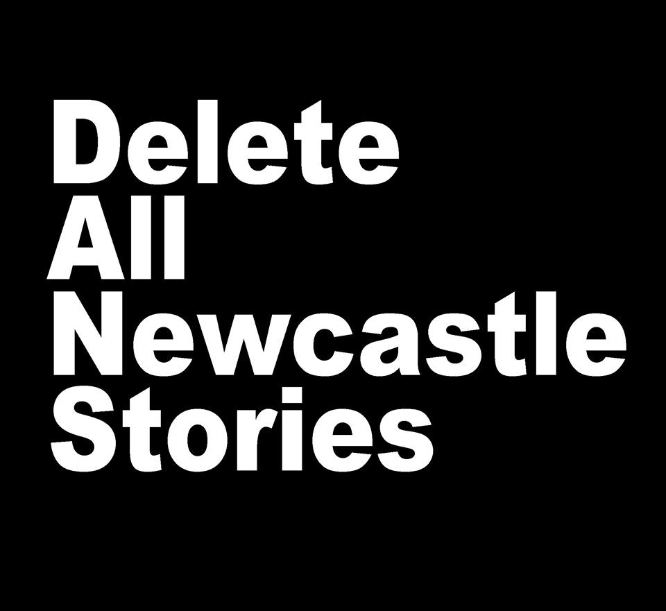 DELETE ALL NEWCASTLE STORIES T SHIRT