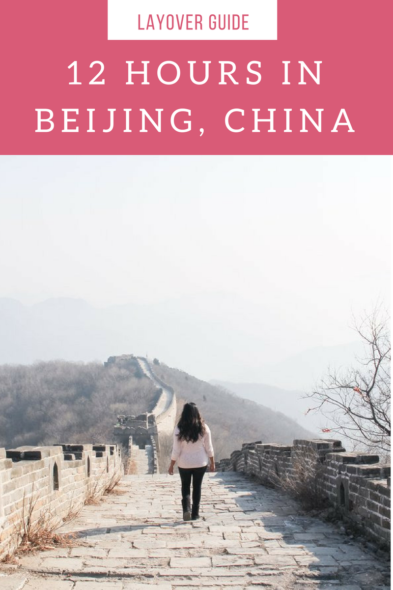 THE ULTIMATE LAYOVER GUIDE TO BEIJING CHINA