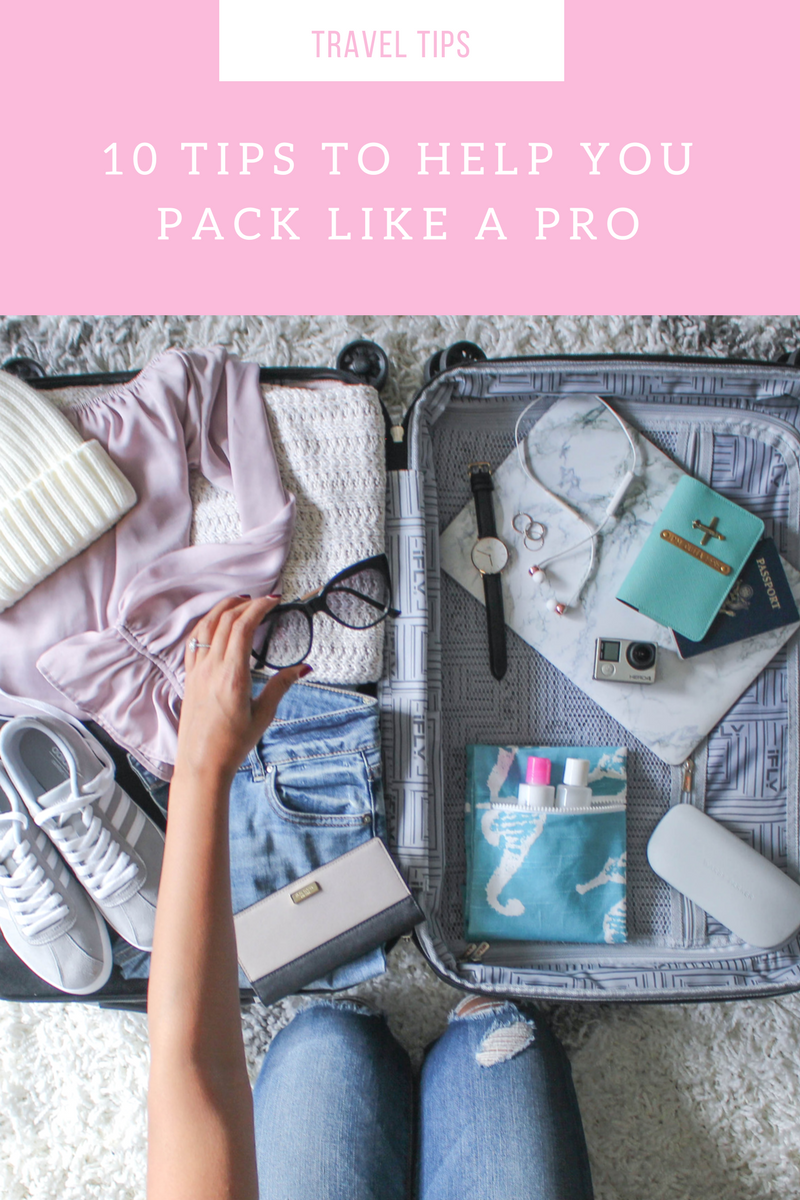 10 TIPS TO HELP YOU PACK LIKE A PRO