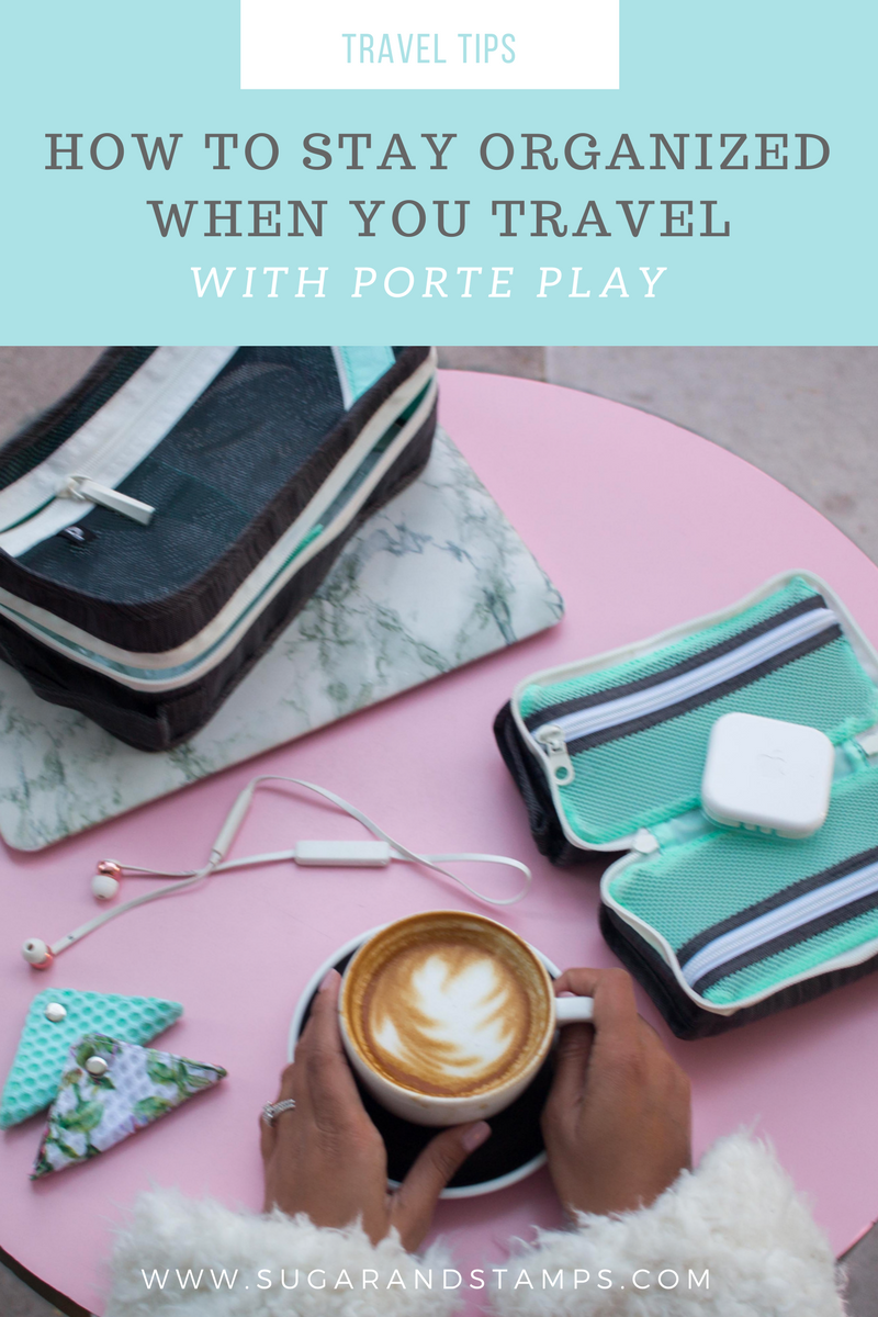 How to Stay Organized When You Travel with Porte Play