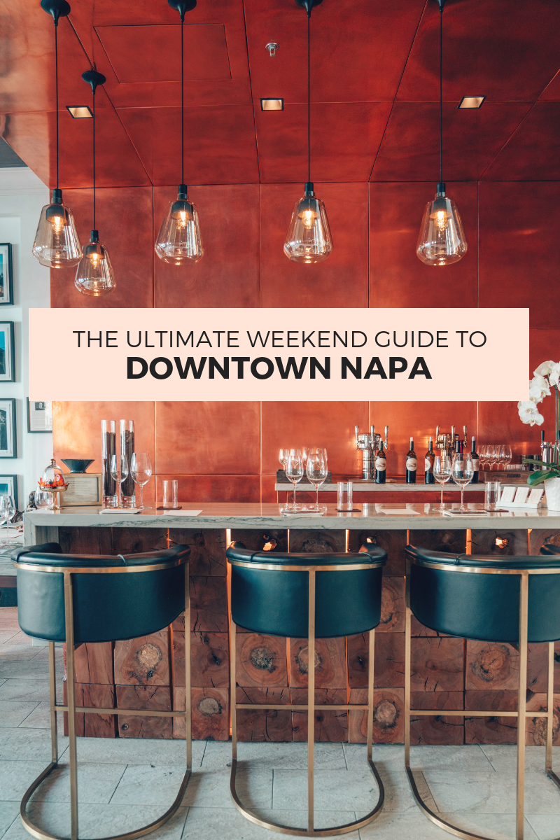 The Ultimate Weekend Guide to Downtown Napa