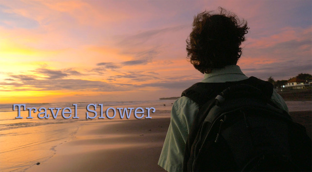 Slower.... Travel...