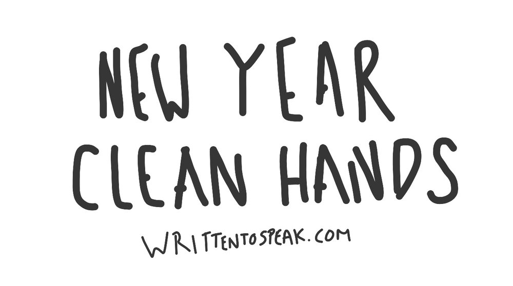 written+to+speak+newyearcleanhands.jpg