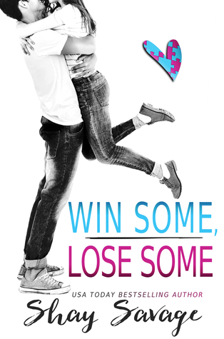 Win Some, Lose Some by Shay Savage