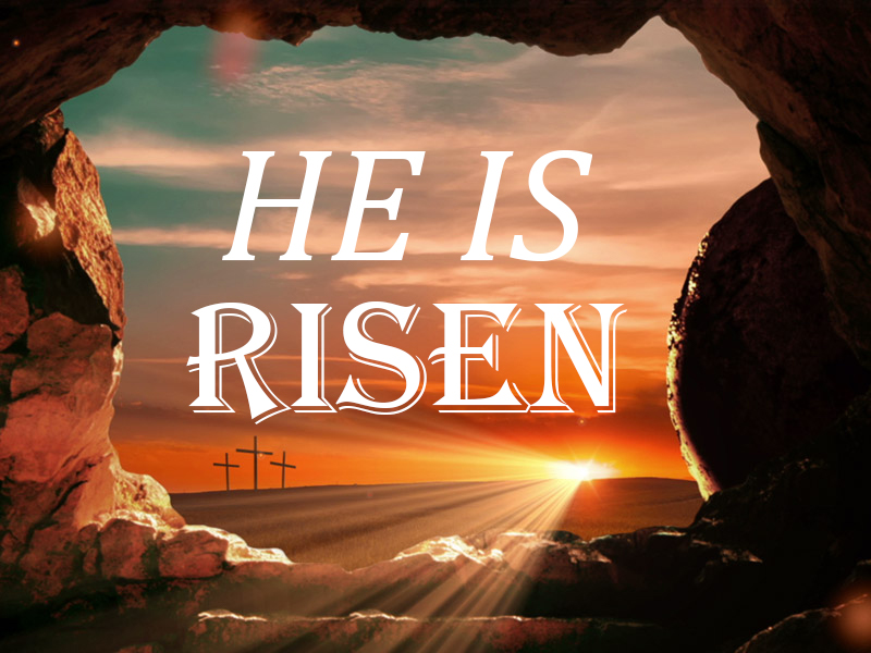He Is Risen — First Baptist Church Madisonville