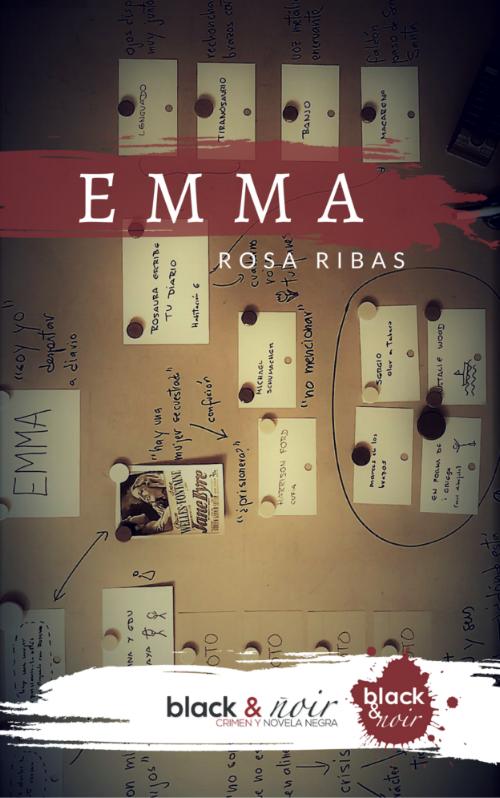 RIBAS, Rosa.  Emma . Madrid. Black & Noir Ediciones. 2017.
