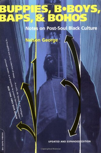 Buppies, B-Boys, Baps & Bohos: Notes on Post-Soul Black Culture