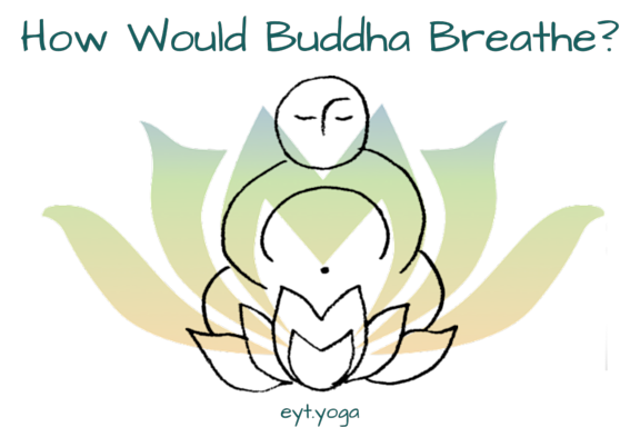 How would Buddha breathe words transparent .png