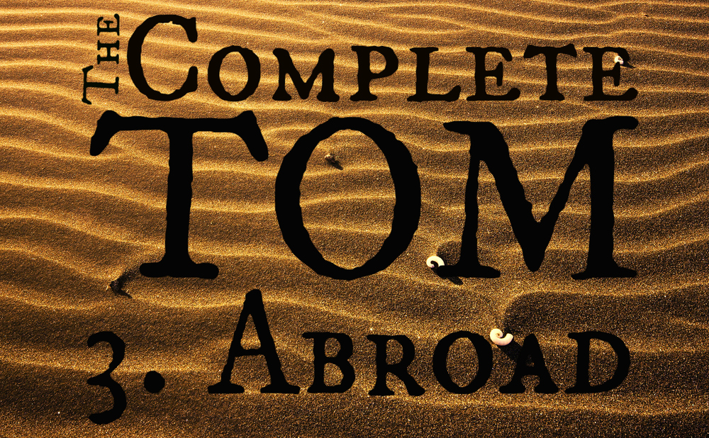 The Complete Tom 3. Abroad (3M)  |  1 hour, 30 minutes