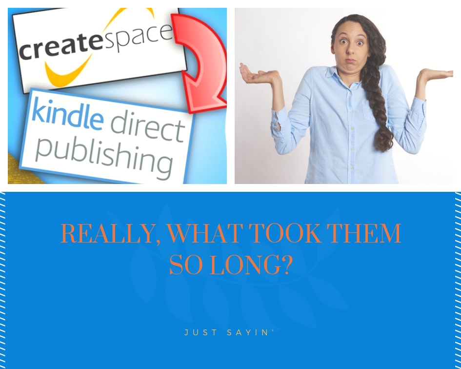 CreateSpace and Kindle Direct Publishing are FINALLY merging!