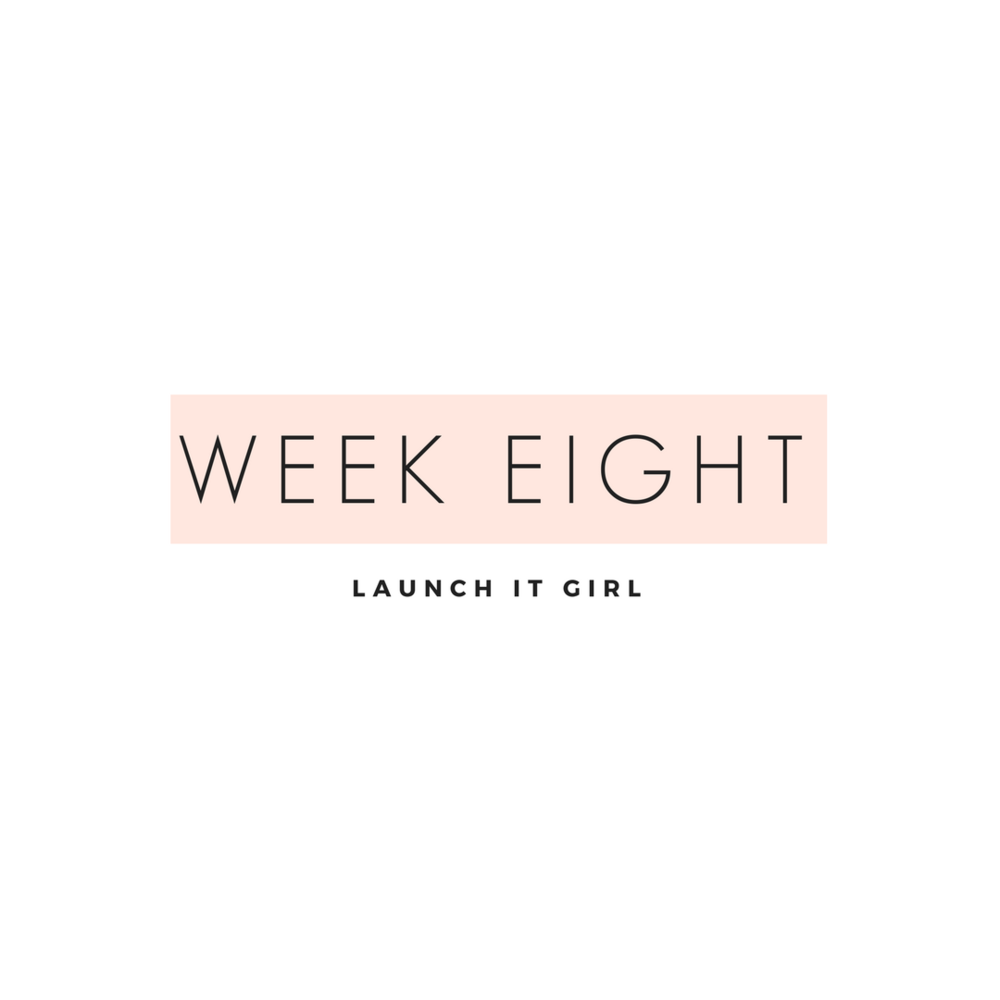 """launch 'it girl' Week eights is all about launching your new and improved brand.Now is your chance to hit """"publish"""" on your beautiful new website and will continue engaging your audience through our proven formulas. Then, it's time to rinse and repeat and turn these lessons into habits. It's time to celebrate, let's pop the bubbly"""