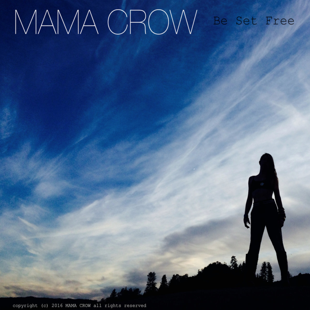 MAMA CROW Be Set Free.png