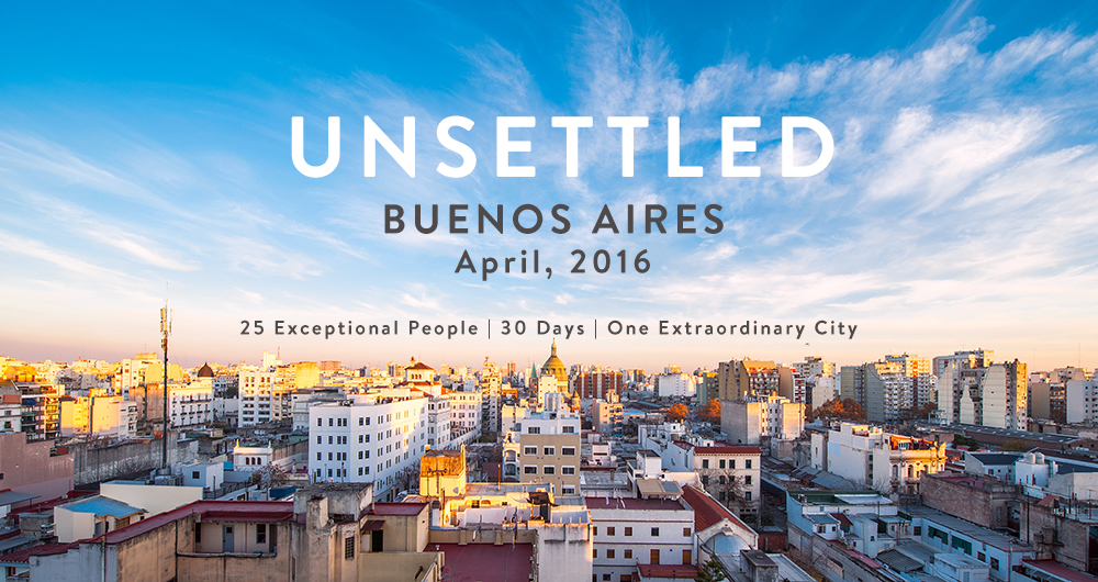 Be Unsettled: Work from Buenos Aires, Argentina — Unsettled
