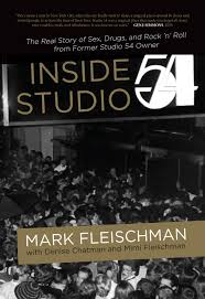 Inside Studio 54 by Mark Fleischman with Denise Chatman and Mini Fleischman
