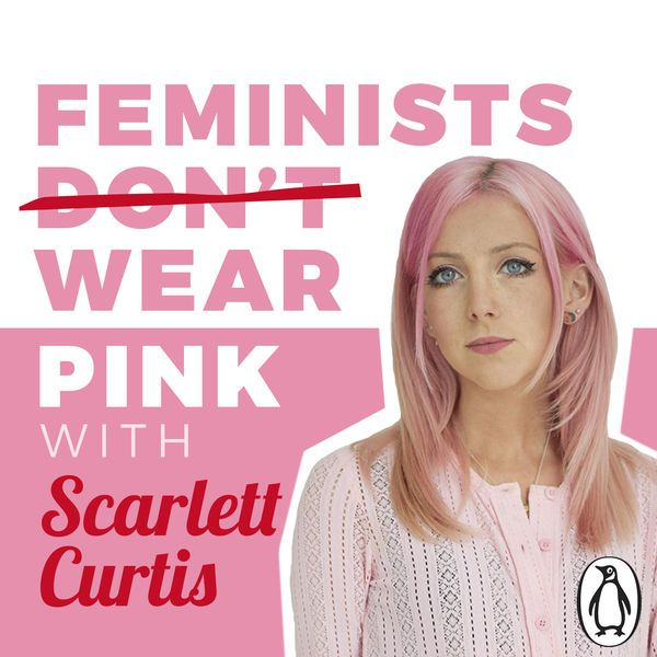 What does the F-word mean to you? Journalist and activist Scarlett Curtis interviews inspiring women about what feminism means to them, and why it matters. -