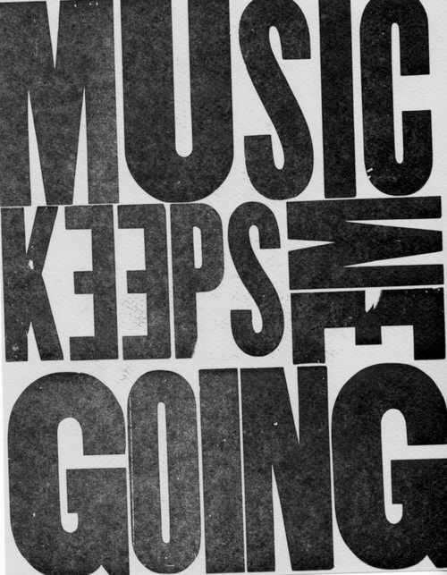 MUSIC KEEPS ME…