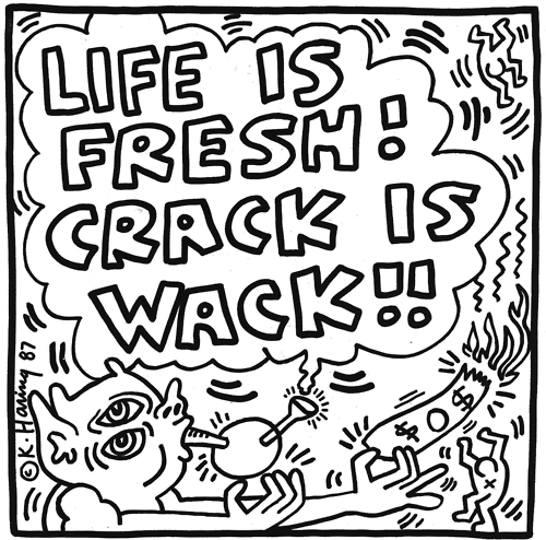 LIFE IS FRESH. CRACK IS WACK.