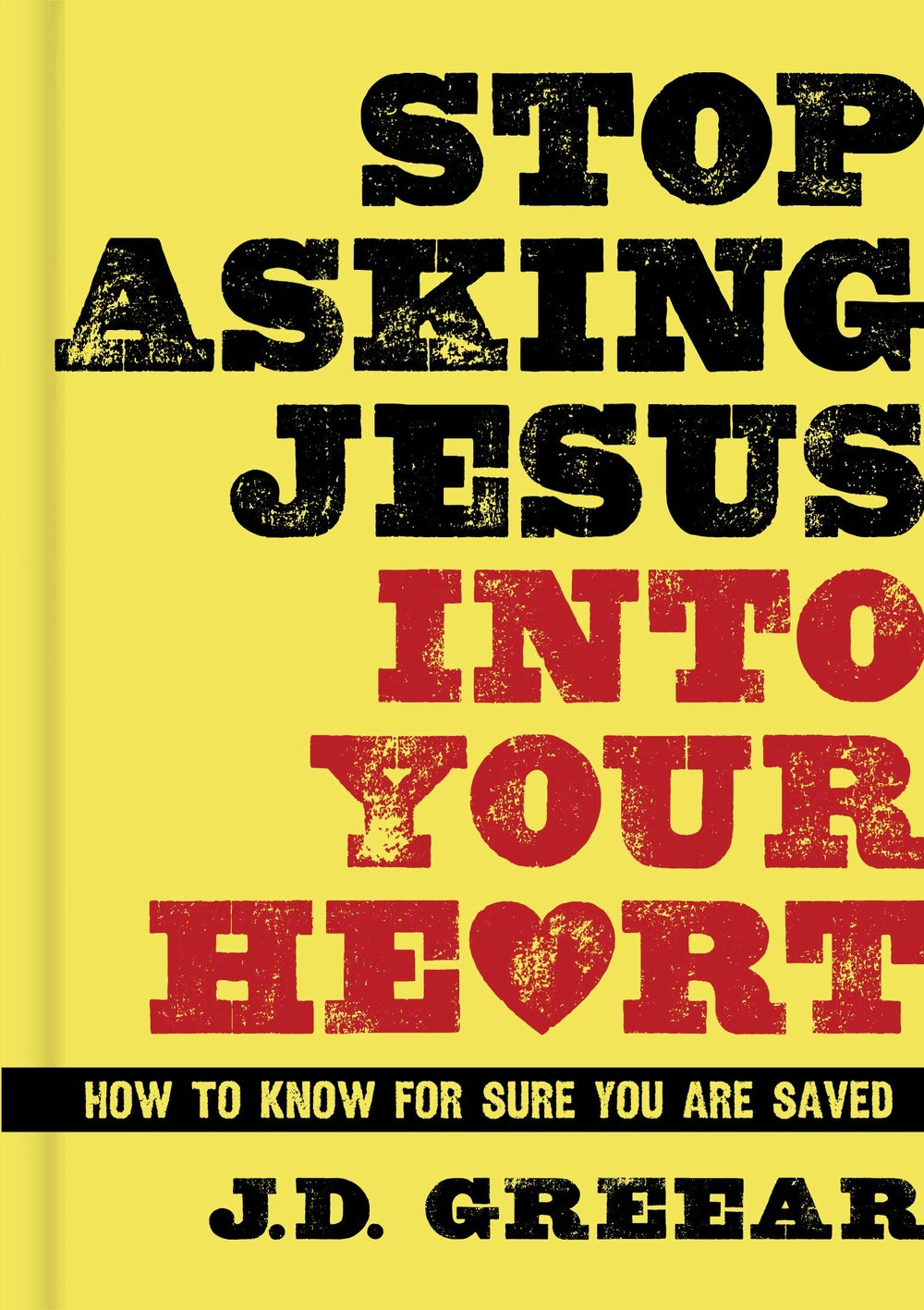 stop asking Jesus into your heart book.jpg