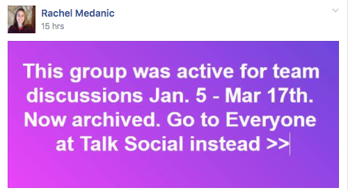 Deactivating a group varies by vendor. This is a sample screenshot Talk Social to Me used to indicate a group had been archived in Workplace by Facebook.