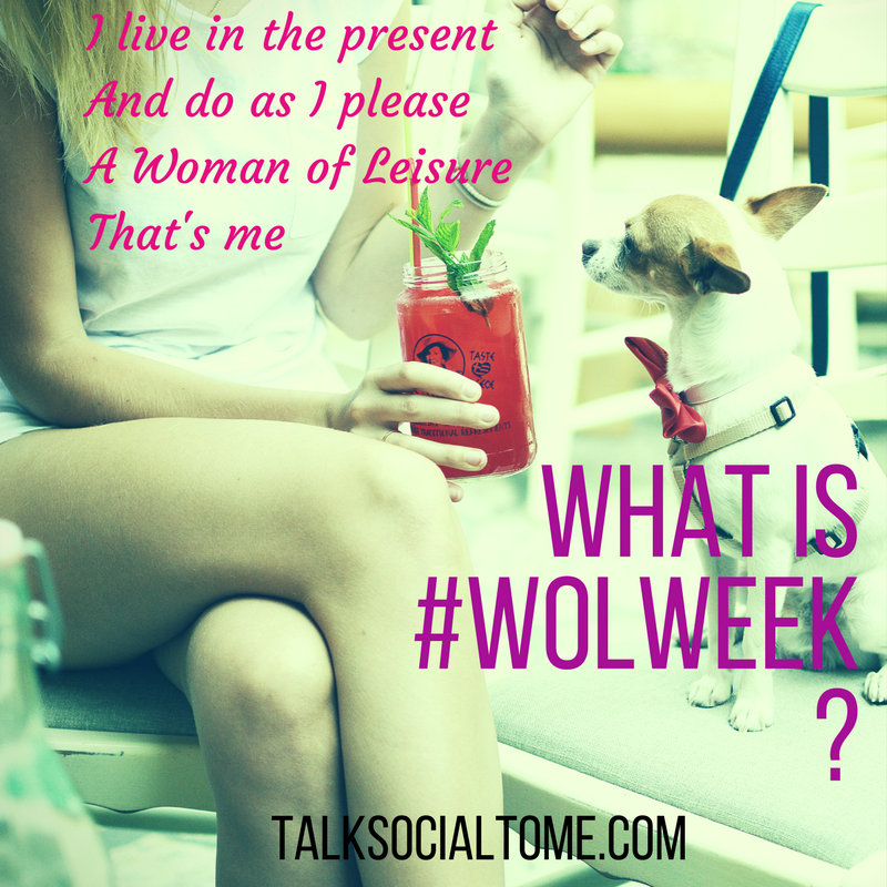 You've caught us.  #WOL  and  #WOLweek  have nothing to do with leisure—in fact, it's just the opposite. Image: Talk Social to Me