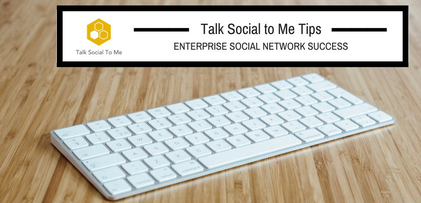 Enterprise social networks aren't just another tool. They're intended to be a successful, business-critical tool for your organization.