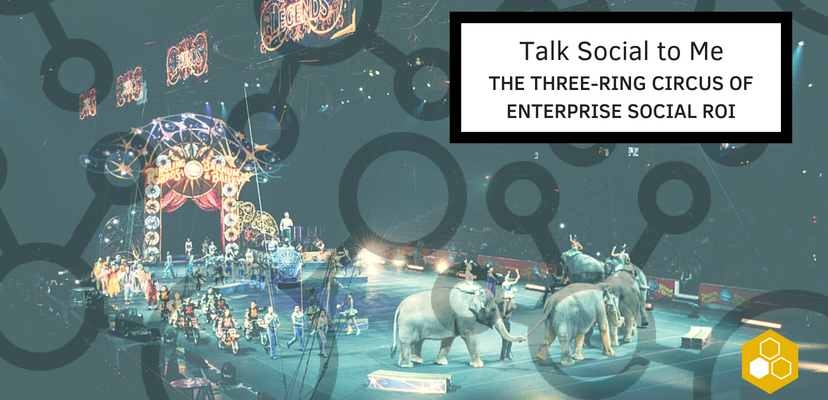 It's time to escape from the circus by focusing on the myriad intangible benefits of an enterprise social network, advocating that instead of seeing social as a way to get more out of employees, companies should be modernizing their communication channels to give employees choice and freedom.