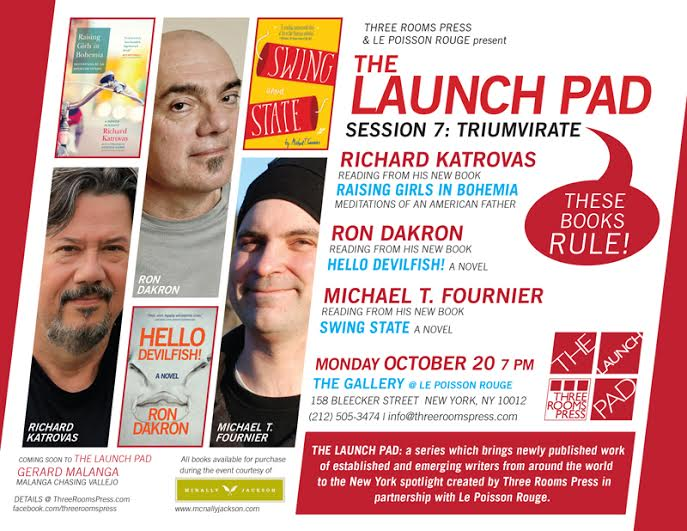 Three Rooms Press book release party: me,  Ron Dakron and Richard Katrovas, 10/20 at Le Poisson Rouge. Get psyched!