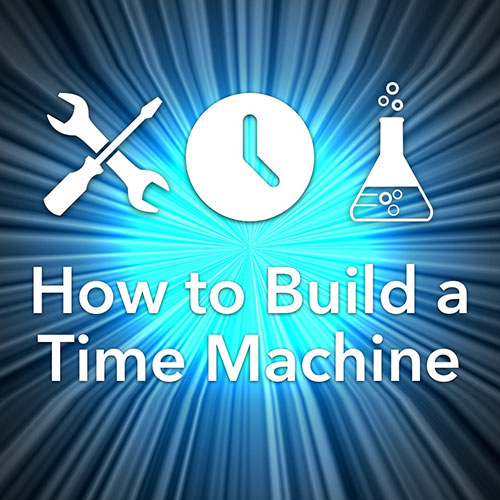 How to Build a Time Machine - Neil Monteiro