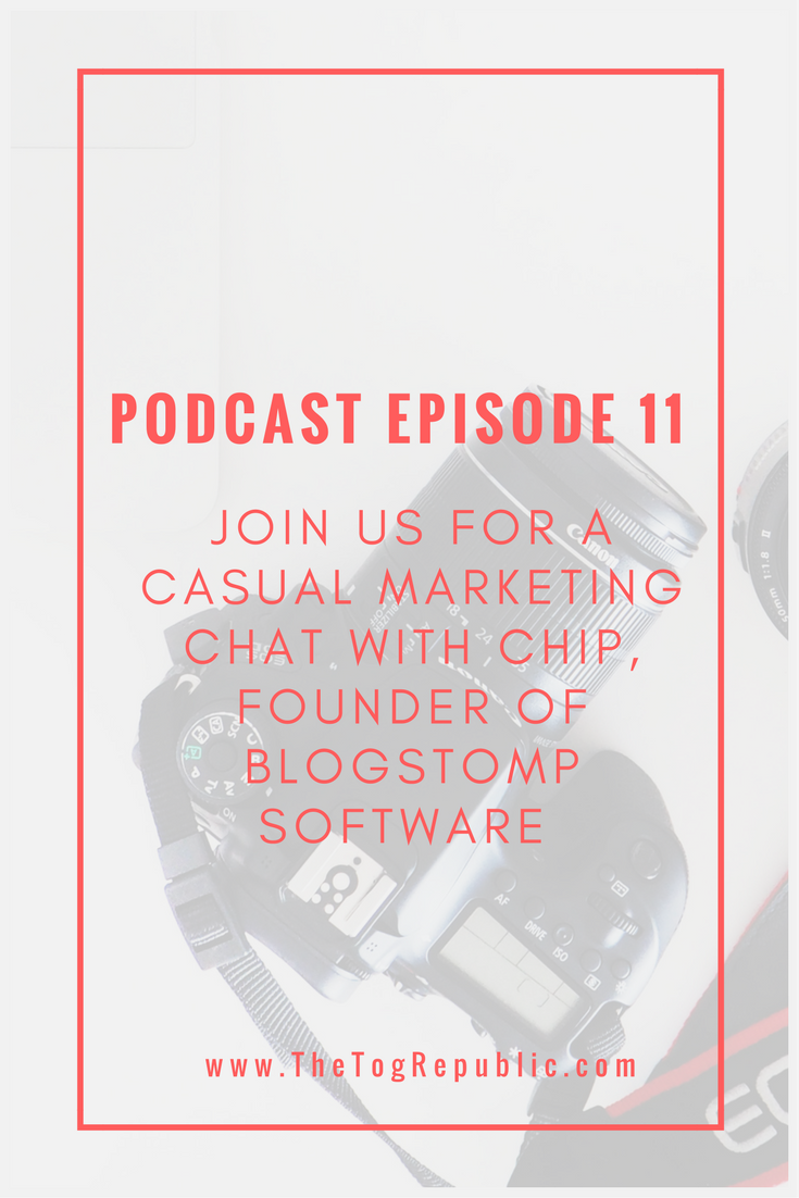 Podcast Episode 11: A Casual Marketing Chat with Chip the founder of BlogStomp