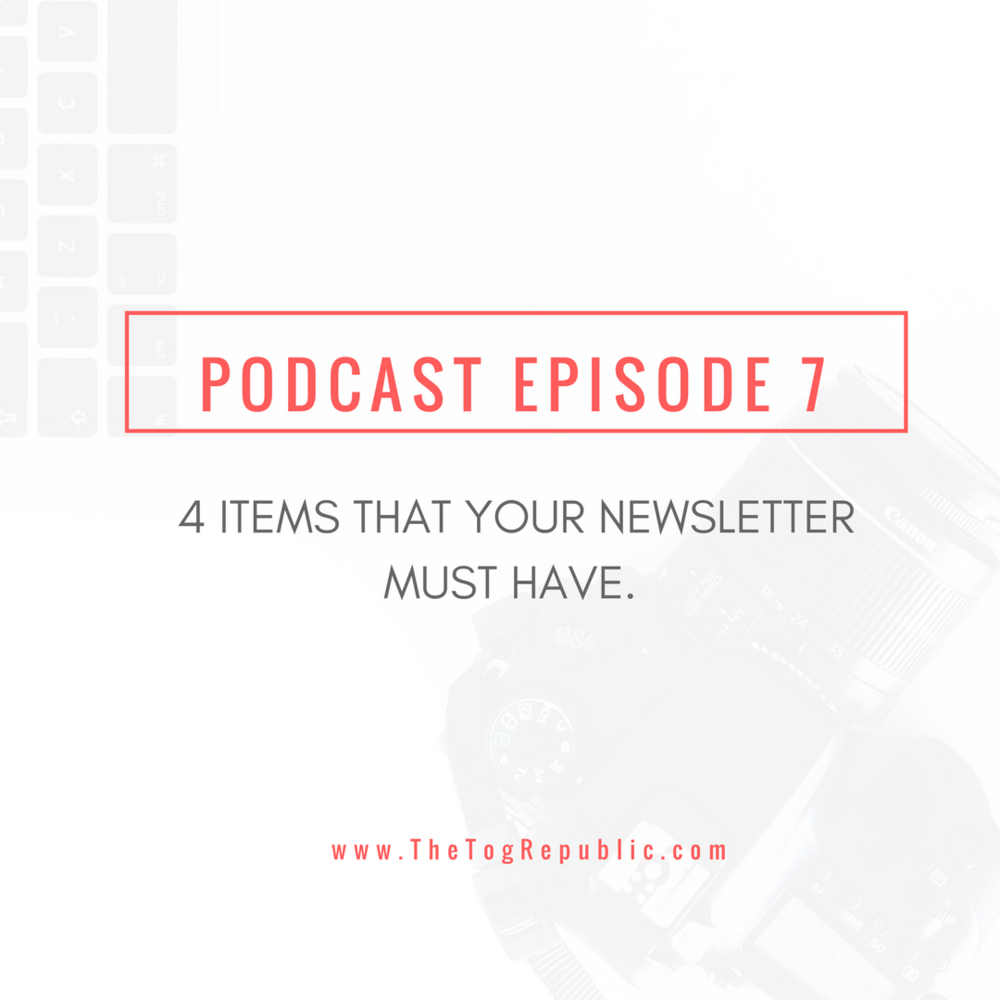 Episode 7: Four Items that Your Newsletter Must Have On it