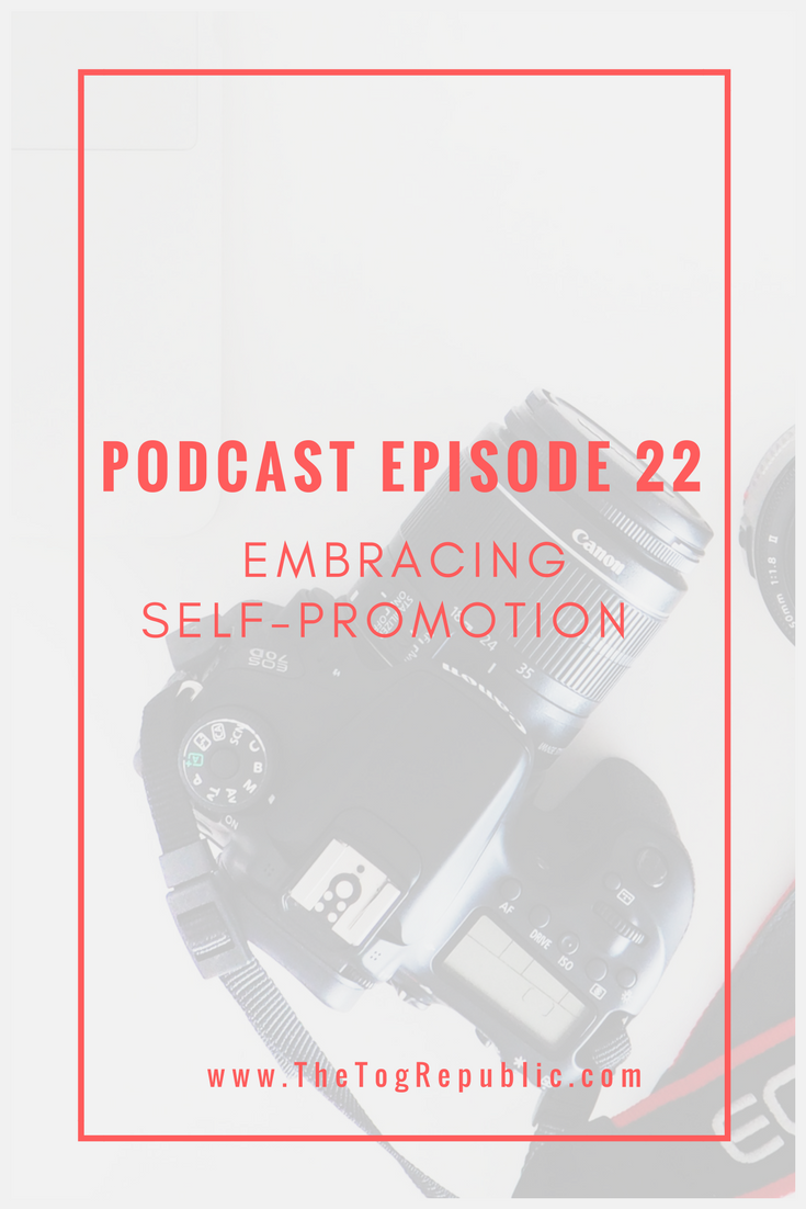 Episode 22: Embracing Self-Promotion