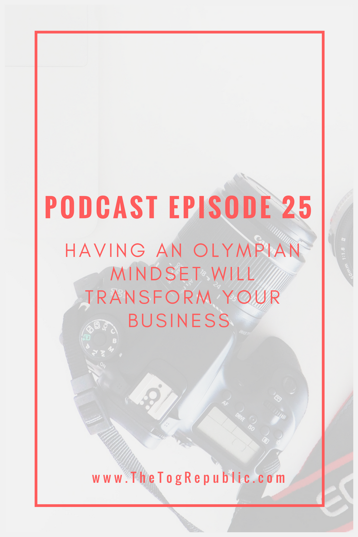 25: Having an Olympian Mindset Will Transform Your Business
