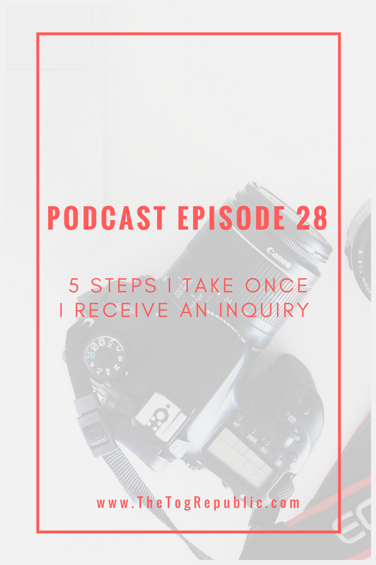 28: 5 Steps I Take After Receiving an Inquiry