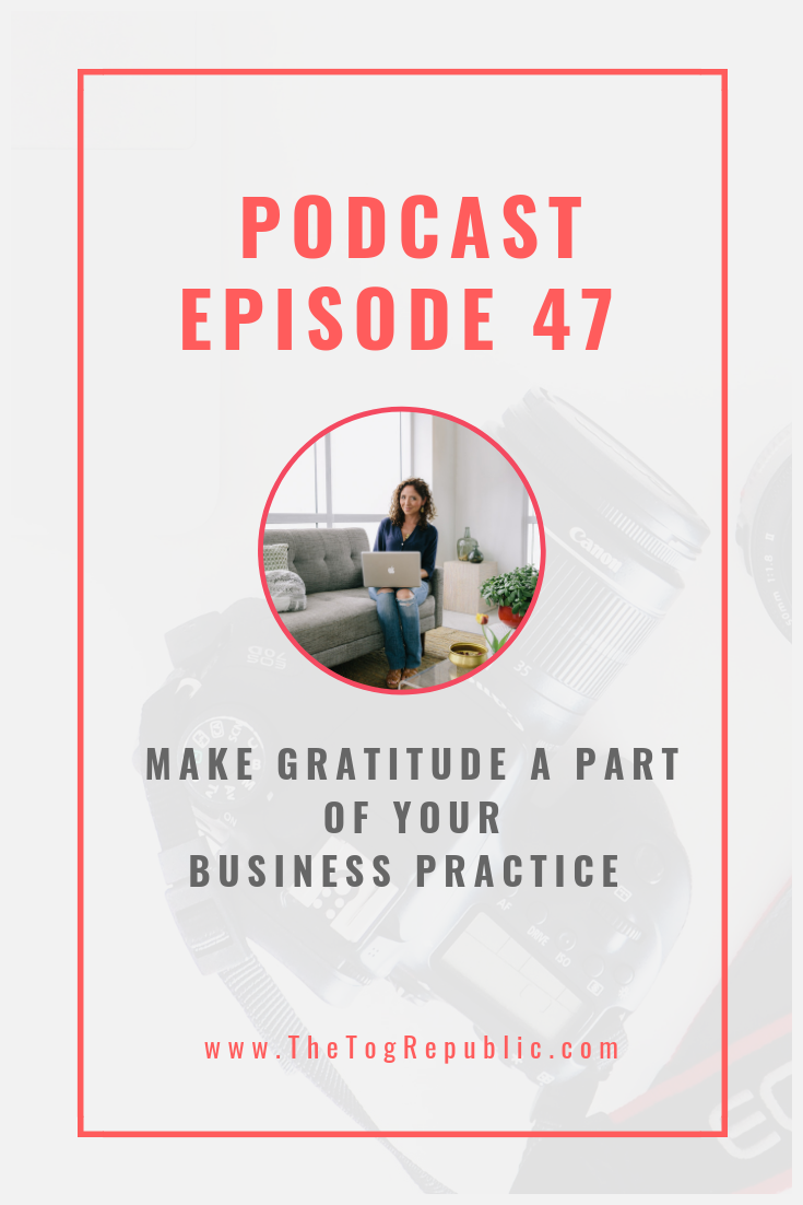 47: Make Gratitude A Part Of Your Business Practice