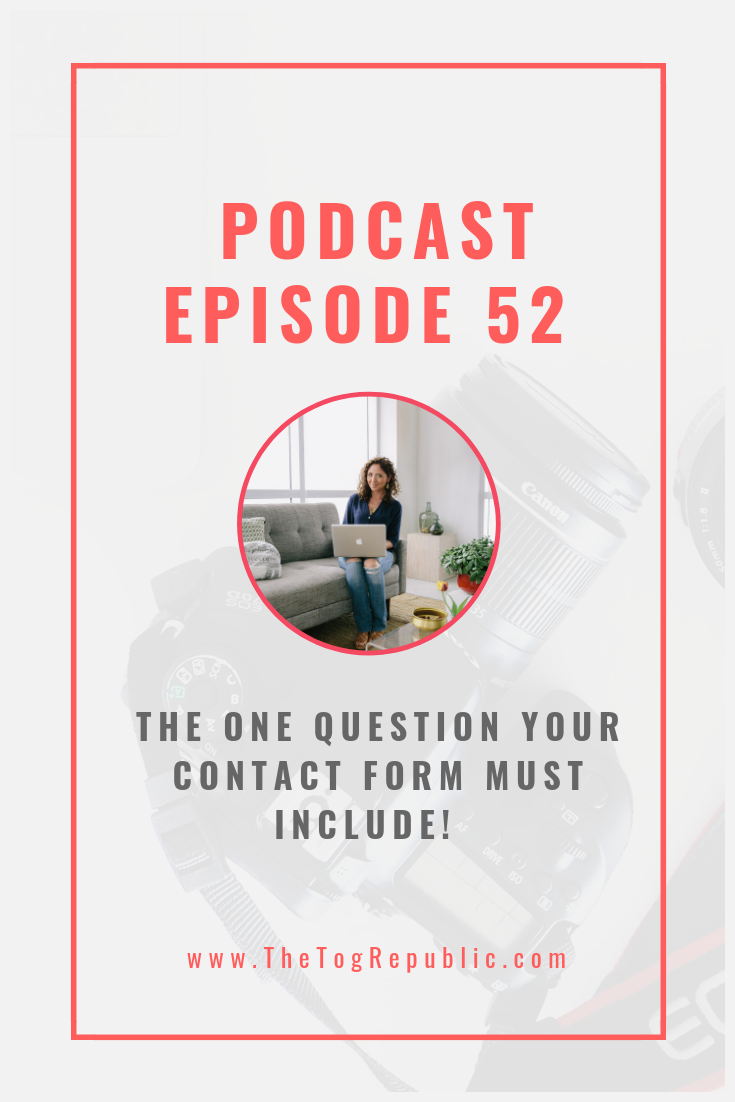 52: The One  Question Your Contact Form Must Include