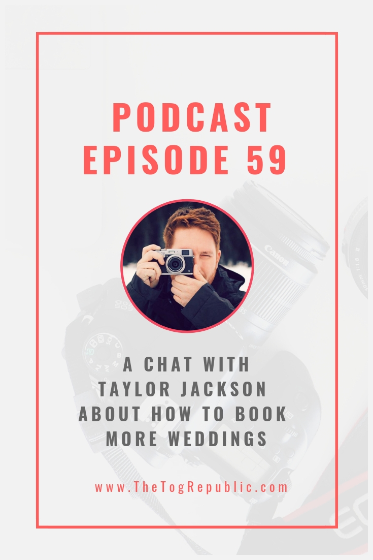 59: A Chat With Taylor Jackson About How To Book More Weddings